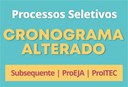 Alterados cronogramas do ProITEC, Subsequente e ProEJA