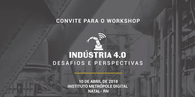 Instituto Metrópole Digital sedia workshop sobre Indústria